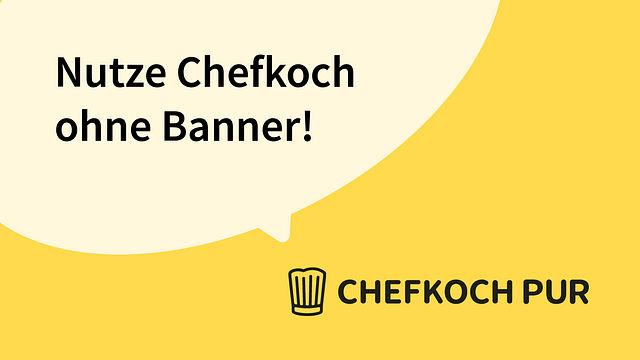 Chefkoch PUR: jetzt kostenlos testen
