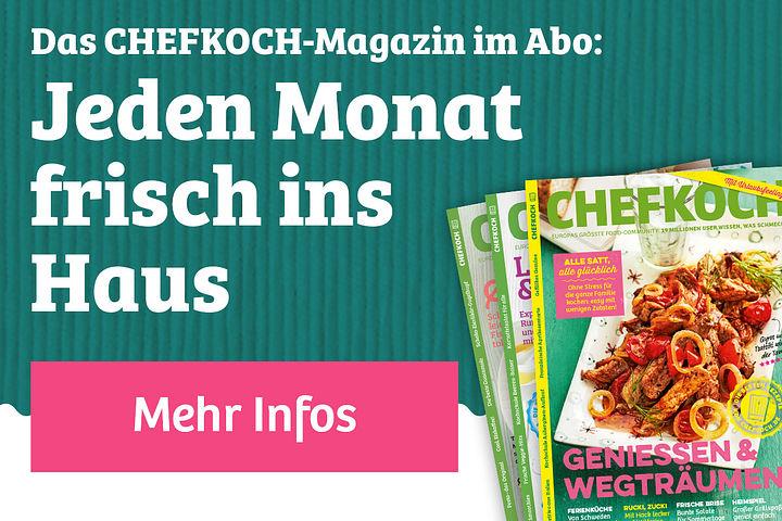 Holt euch die neue CHEFKOCH Zeitschrift!