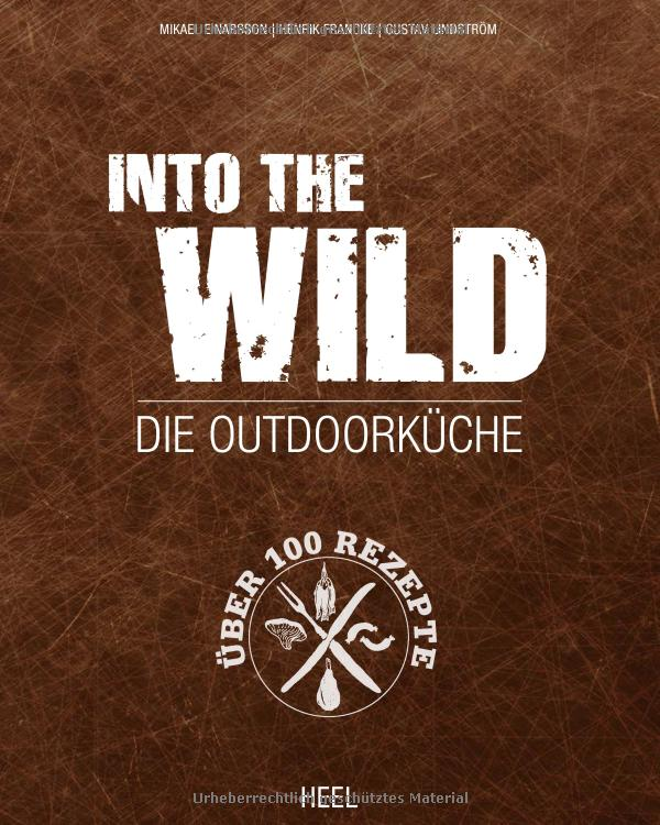 Buchtitel Into the Wild: Die Outdoorküche
