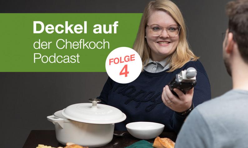 Deckel auf – Der Chefkoch Podcast Folge 4