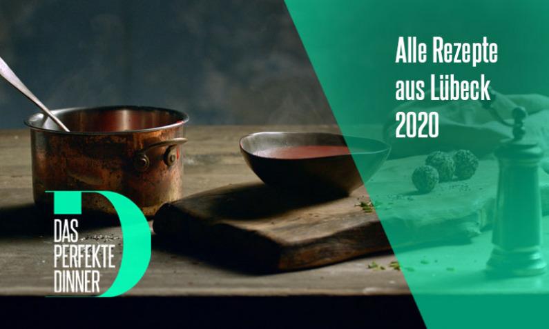 Rezepte perfektes Dinner in Lübeck 2020