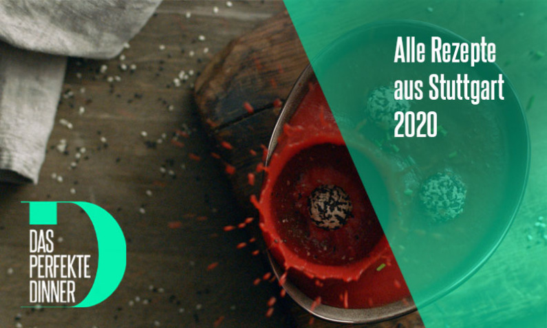 Das perfekte Dinner Rezepte aus Stuttgart 2020