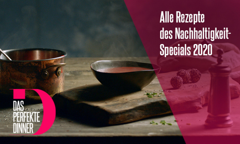 Das perfekte Dinner Nachhaltigkeits-Special 2020