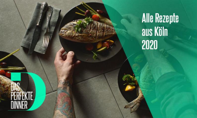 Das perfekte Dinner aus Köln 2020