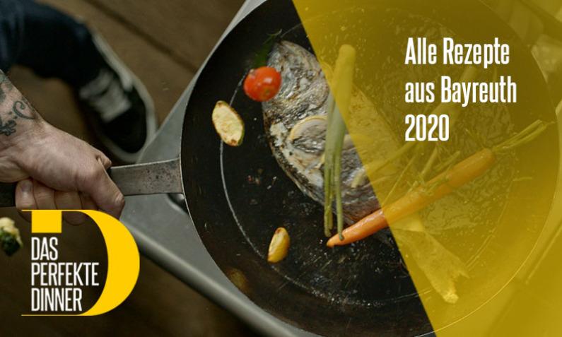 Das perfekte Dinner Rezepte aus Bayreuth 2020