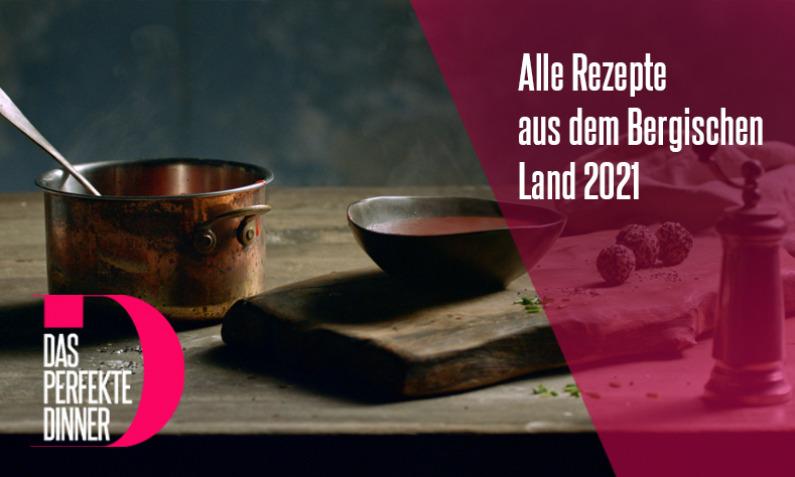 Das perfekte Dinner aus dem Bergischen Land 2021