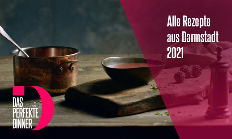 Das perfekte Dinner aus Darmstadt 2021