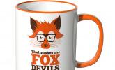 Tasse -That makes me FOX DEVILS WILD-