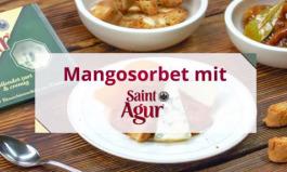 Saint Agur mit Feige & Mangosorbet